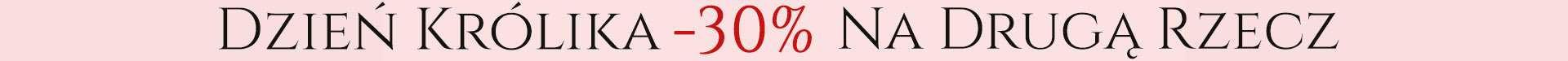 Dzień Królika -30% na drugą rzecz